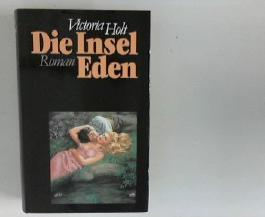 Die Insel Eden : Roman. Aus d. Engl. übers. von Margarete Längsfeld