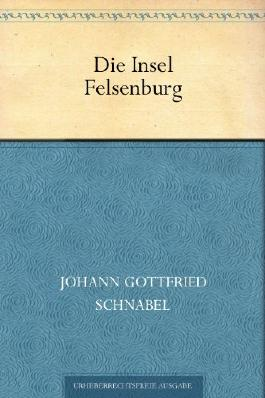 Die Insel Felsenburg