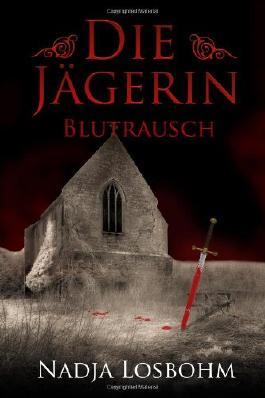 Die Jaegerin - Blutrausch