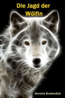 Die Jagd der Wölfin