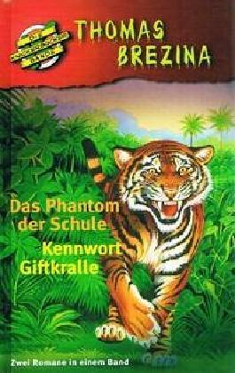 Die Knickerbocker Bande: Das Phantom der Schule + Kennwort Giftkralle . Zwei Romane in einem Band