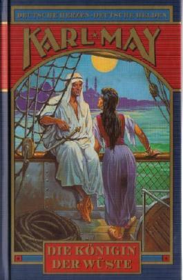 Die Königin der Wüste - 2 - Deutsche Herzen - Deutsche Helden - Abenteuerroman