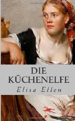Die Küchenelfe: Kurzgeschichte