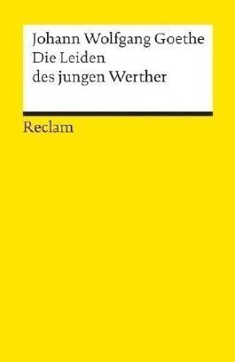 Die Leiden des Jungen Werther (Universal-Bibliothek ; Nr. 67) (German Edition) by Goethe, Johann Wolfgang von published by Philipp Reclam Jun Verlag GmbH (1991) Perfect Paperback