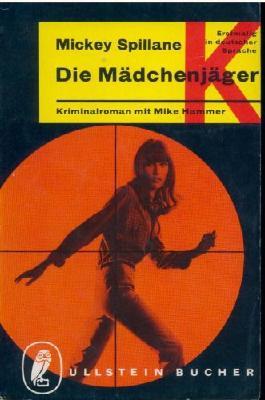 Die Mädchenjäger. Kriminalroman mit Mike Hammer