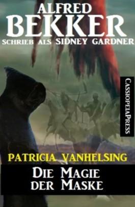 Die Magie der Maske (Patricia Vanhelsing, die Jägerin der Nacht - Frühe Abenteuer)