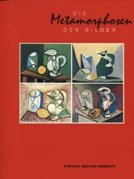 Die Metamorphosen der Bilder. 5.11.1991 bis 7.2.1993, Sprengel Museum Hannover