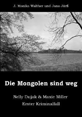 Die Mongolen sind weg (Nelly Dujak & Maxie Miller)