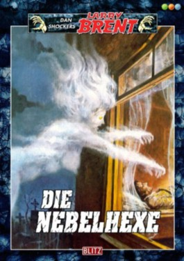 Die Nebelhexe - Band 40 (Dan Shockers Larry Brent)