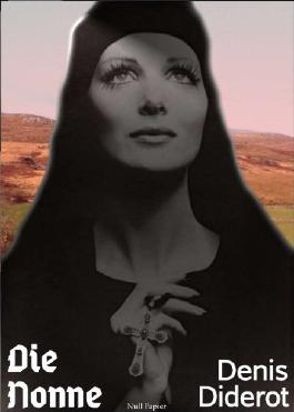 Die Nonne: Sittenroman aus dem 18. Jahrhundert (TREDITION CLASSICS)