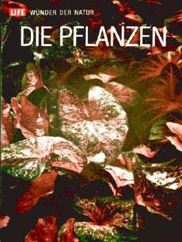 Die Pflanzen - Time Life - Wunder der Natur