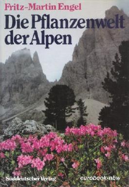 Die Pflanzenwelt der Alpen. Durchgehend farbig illustriert. OPpbd. Sauberes Exemplar. - 314 S. (pages)