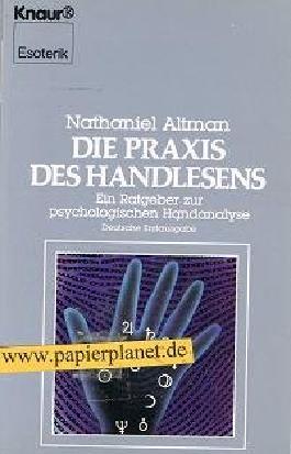 Die Praxis des Handlesens : ein Ratgeber zur psychologischen Handanalyse. (3426041669) Aus dem Engl. von Erika Ifang, Knaur