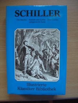 Die Räuber- Don Carlos- Kabale und Liebe- Iphigene in Aulis illustrierte Klassiker