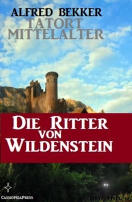 Die Ritter von Wildenstein (Tatort Mittelalter 1-4)