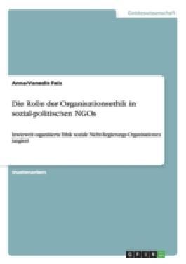 Die Rolle der Organisationsethik in sozial-politischen NGOs