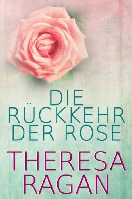 Die Rückkehr der Rose