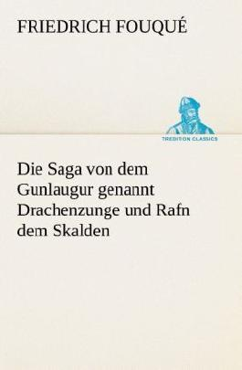 Die Saga von dem Gunlaugur genannt Drachenzunge und Rafn dem Skalden