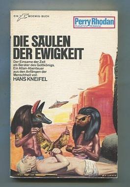Die Säulen der Ewigkeit. Hans Kneifel, Perry-Rhodan-Planetenromane ; 68
