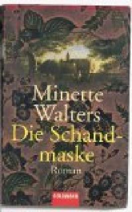 Die Schandmaske : Kriminalroman. = The Scold's Bridle. , Goldmann 43973; 3442439736