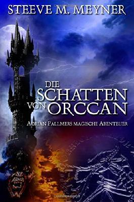 Die Schatten von Orccan: Band 3 (Adrian Pallmers magische Abenteuer)