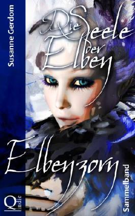 Die Seele der Elben - Elbenzorn (German Edition)