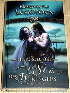 Die Sklavin des Wikingers : Roman. Nordische Legenden