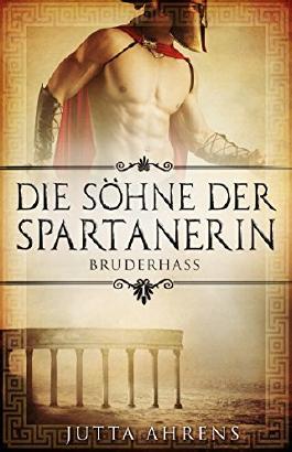 Die Söhne der Spartanerin, Teil 1: Bruderhass