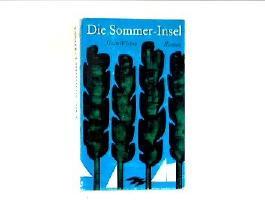 Die Sommer-Insel : Roman. Sloan Wilson. Aus d. Amerikan. übertr. von Paola Calvino