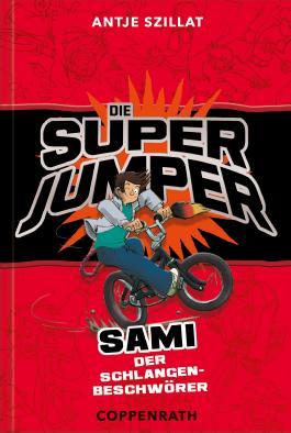 Die Super Jumper: Sami - Der Schlangenbeschwörer