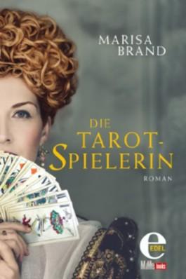 Die Tarotspielerin: Erster Band der Tarot-Trilogie