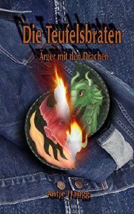 Die Teufelsbraten: Ärger mit den Drachen
