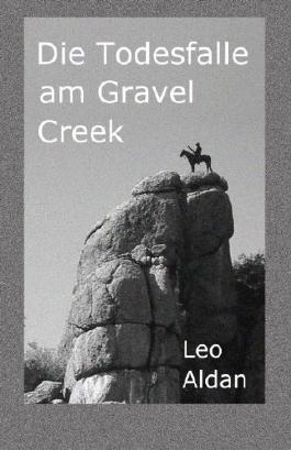 Die Todesfalle am Gravel Creek