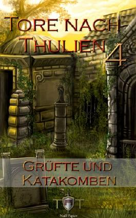 Die Tore nach Thulien, Buch IV: Grüfte und Katakomben: Leuenburg