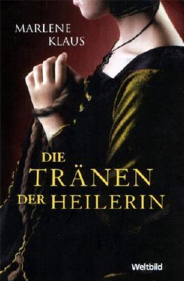 Die Tränen der Heilerin. Roman