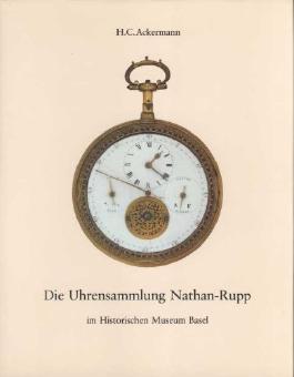 Die Uhrensammlung Nathan - Rupp im Historischen Museum Basel