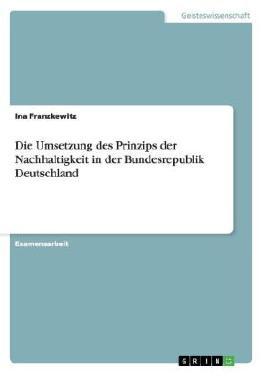 Die Umsetzung des Prinzips der Nachhaltigkeit in der Bundesrepublik Deutschland