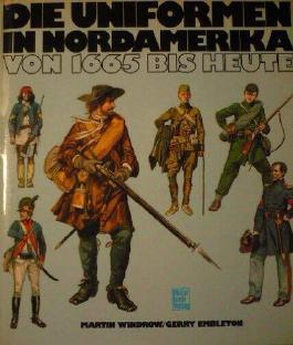 Die Uniformen in Nordamerika von 1665 bis heute
