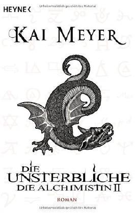 Die Unsterbliche - Die Alchimistin II: Roman von Meyer. Kai (2011) Taschenbuch
