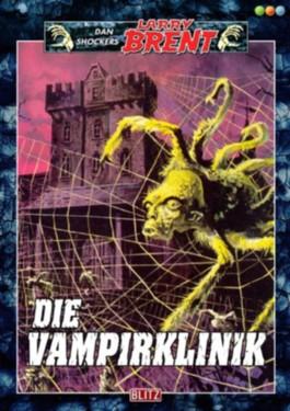 Die Vampirklinik - Band 33 (Dan Shockers Larry Brent)