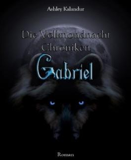 Die Vollmondnacht Chroniken: Gabriel