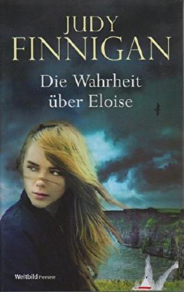Die Wahrheit über Eloise. Roman