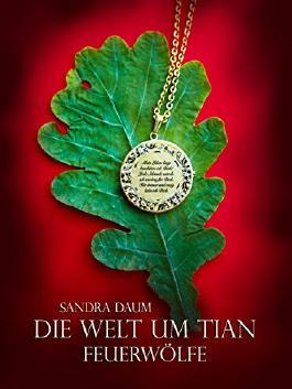 Die Welt um Tian: Feuerwölfe
