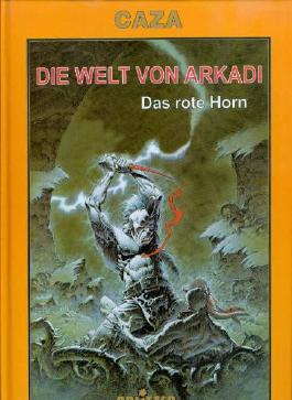Die Welt von Arkadi, Bd. 4: Das rote Horn