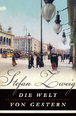 Die Welt von gestern - Erinnerungen eines Europäers von Stefan Zweig (2013) Gebundene Ausgabe
