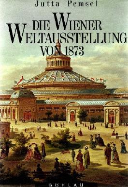 Die Wiener Weltausstellung von 1873