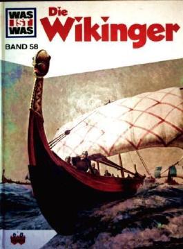 Die Wikinger (Bd. 58) (Was ist was) Die Wikinger (Bd. 58) (Was ist was)
