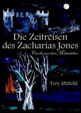 Die Zeitreisen des Zacharias Jones (Flucht aus dem Mittelalter)