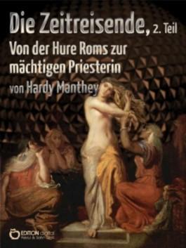 Die Zeitreisende, 2. Teil - Von der Hure Roms zur mächtigen Priesterin