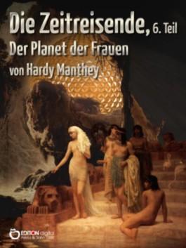 Die Zeitreisende, Teil 6: Der Planet der Frauen